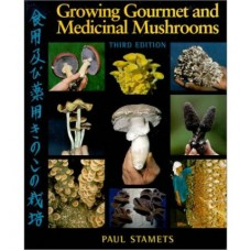 SOLD OUT - Growing Gourmet and Medicinal Mushrooms